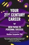 Your 21st Century Career : New Paths to Personal Success