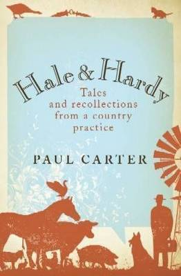 Hale and Hardy: Tales and Recollections from a Country Practice