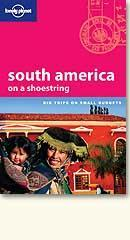 Lonely Planet: South America on a Shoestring 9ED