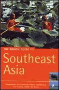 The Rough Guide to Southeast Asia (3rd edition August 2005)