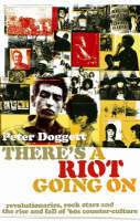 There's A Riot Going On : Revolutionaries, Rock Stars, and the Rise and Fall of '60s Counter-culture