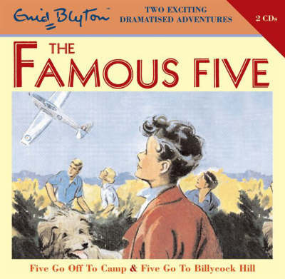 Five Go Off to Camp and Five Go to Billycock Hill (Famous Five CD)