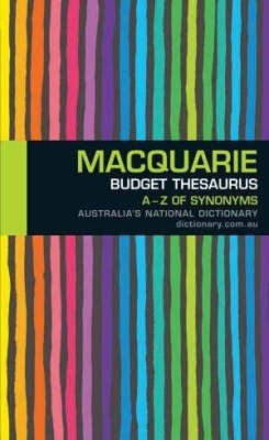 Macquarie Budget Thesaurus: A-Z of Synonyms