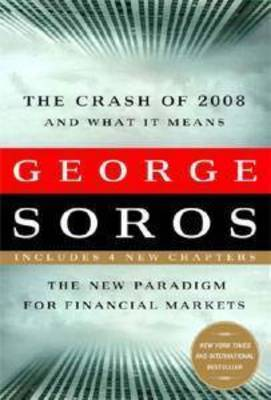 Crash of 2008 and What It Means: The New Paradigm for Financial Markets