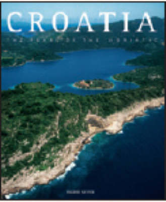 Croatia : The pearl of the Adriatic  (Countries of the World)