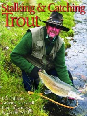Stalking & Catching Trout