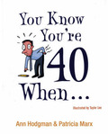 You Know You're 40 When...