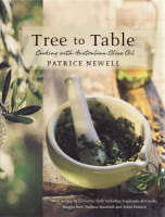 Tree to Table : Cooking with Australian Olive Oil