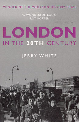 London in the Twentieth Century : A city and its people