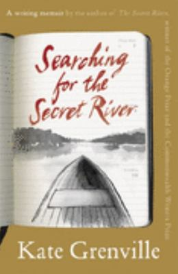 Searching for the Secret River: A Writing Memoir