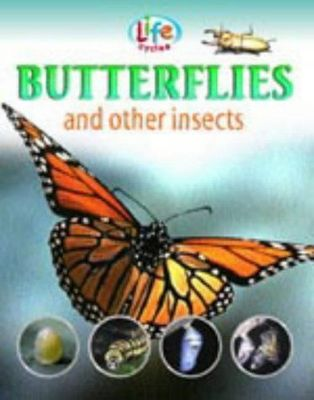 Life Cycles: Butterflies and Other Insects