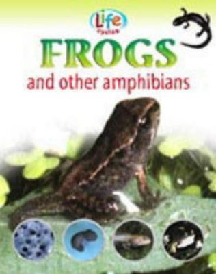 Frogs and Other Amphibians (Life Cycles)