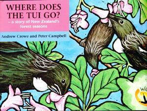 Where Does the Tui Go?  A Story of NZs Forest Seasons (Out of Print)