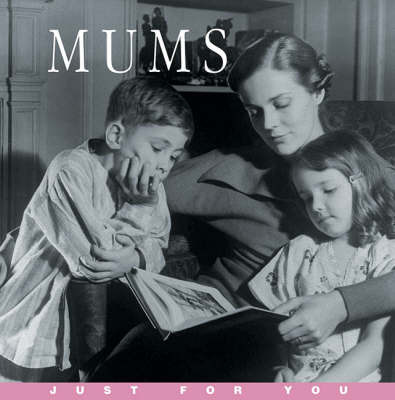 Just for You: Mums