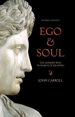 Ego & Soul: The Modern West in Search of Meaning (revised edition 2008)