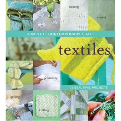 Complete Contemporary Craft: Textiles