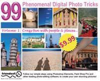 99 Phenomenal Digital Photo Tricks Crazy Fun with People & Places Vol 1