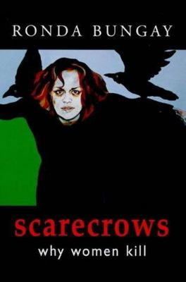 Scarecrows:  Why Women Kill