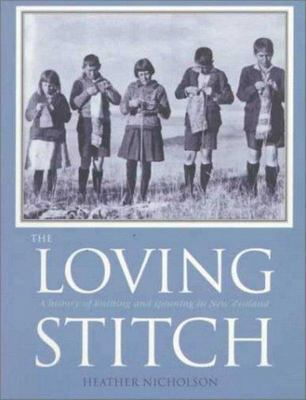 The Loving Stitch: A history of knitting and spinning in New Zealand