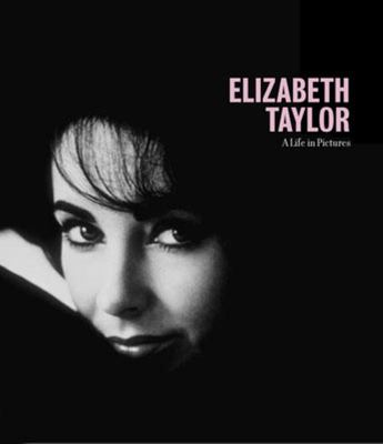 SALE - Elizabeth Taylor: A Life in Pictures