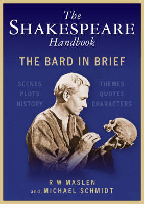 The Shakespeare Handbook: The Bard in Brief