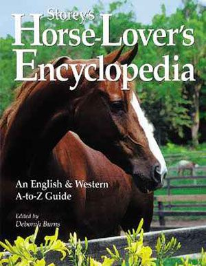 Storey's Horse-Lover's Encyclopedia - An English & Western A-Z Guide