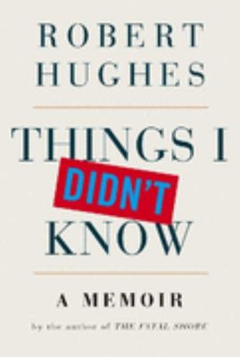 Things I Didn't Know : A Memoir