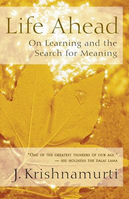 Life Ahead : On Learning and the Search for Meaning