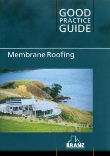 BRANZ Good Practice Guide: Membrane Roofing