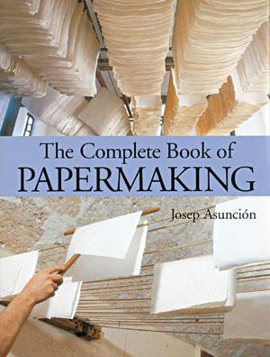 Complete Book of Papermaking