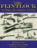 The Flintlock : Its Origin, Development, and Use