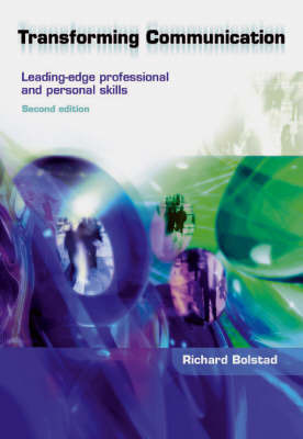 Transforming Communication : Leading-edge professional and personal skills    (2nd edition 2004)