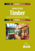 Selecting Timber a guide to choosing timber for use in building