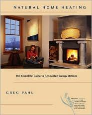 Natural Home Heating -The Complete Guide To Renewable Energy Options