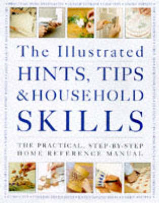 The Illustrated Hints, Tips and Household Skills