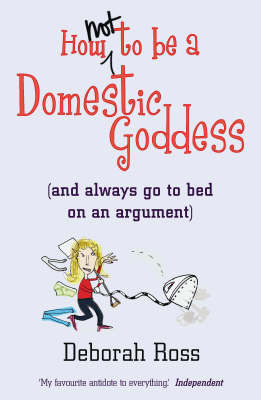 How Not to be a Domestic Goddess(and always go to bed on an argument)