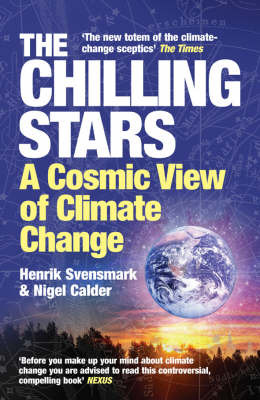 The Chilling Stars : A Cosmic View of Climate Change (updated edition 2008)