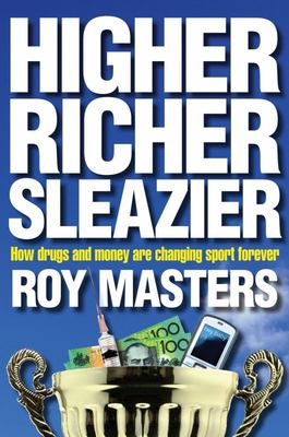 Higher, Richer, Sleazier: How Drugs and Money are Changing Sport Forever