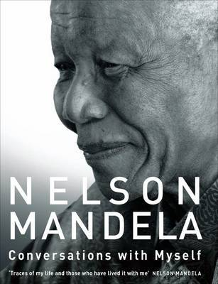 Conversations with Myself : Nelson Mandela