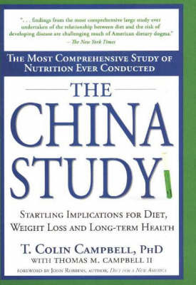 The China Study: Startling Implications for Diet, Weight Loss and Long-term Health