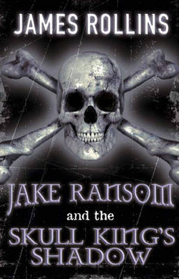 Jake Ransom and the Skull King's Shadow (#1)