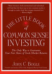 The Little Book of Commonsense Investing: The Only Way to Guarantee Your Fair Share of Stock Market Returns (HB)