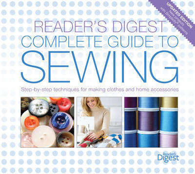 """The """"Reader's Digest"""" Complete Guide to Sewing"""