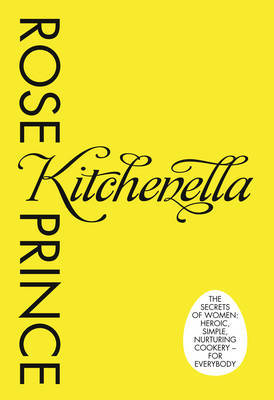 The Kitchenella: The Secrets of Women: Heroic, Simple, Nurturing Cookery - for Everyone