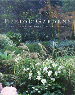 Period Gardens: landscapes for houses with history