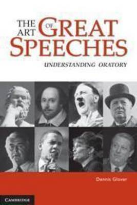 The Art of Great Speeches: And Why We Remember Them