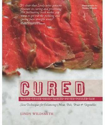 Cured: Slow Techniques for Enhancing Meat, Fish, Fruit and Vegetables