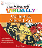 Teach Yourself Visually Collage and Altered Art