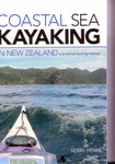 Coastal Sea Kayaking New Zealand: A Practical Touring Manual