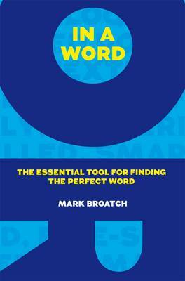 In a Word: The Essential Tool for Finding the Perfect Word